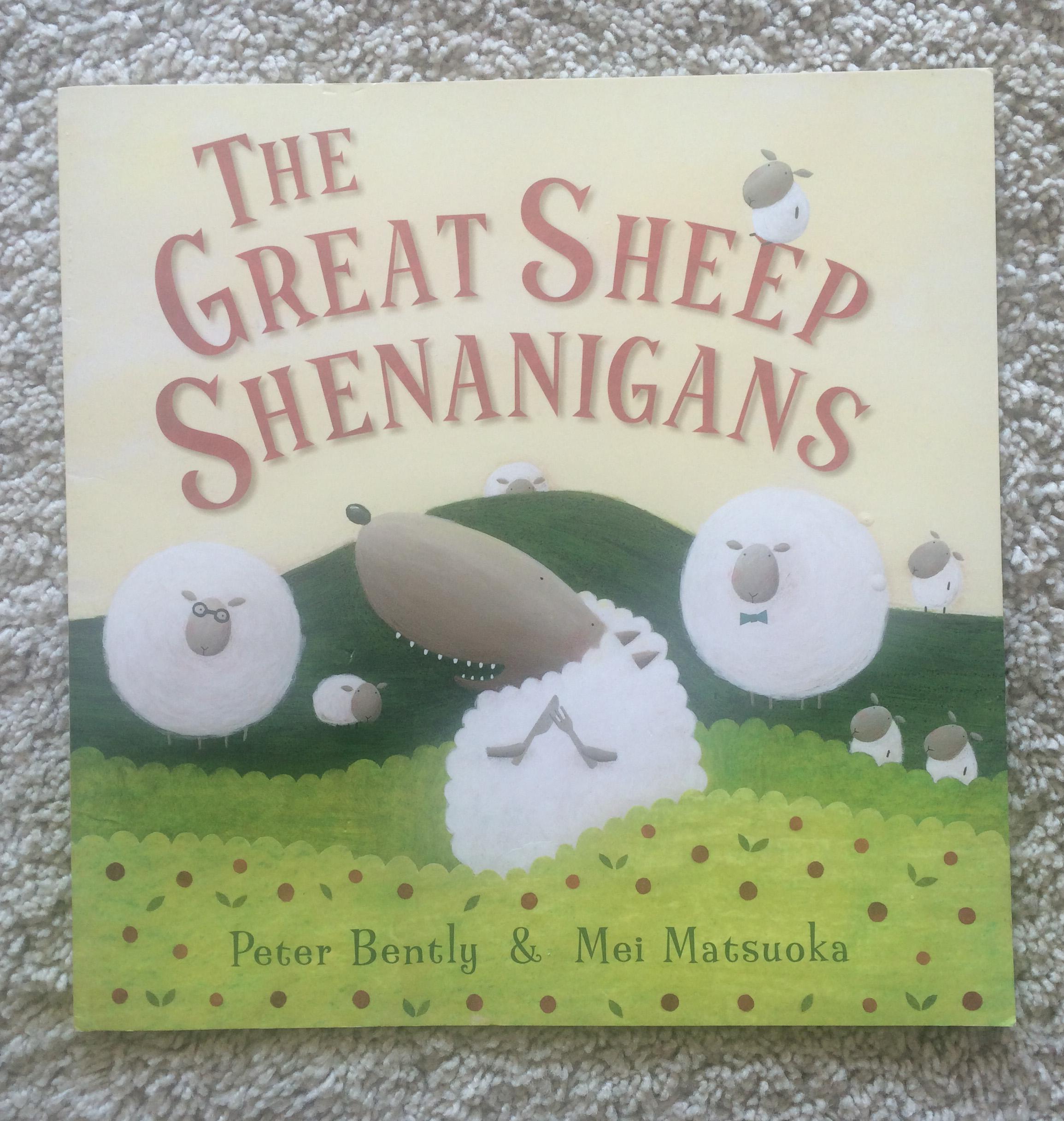The Great Sheep Sheep Shenanigans by Peter Bently & Mei Matsuoka
